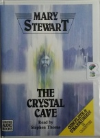 The Crystal Cave written by Mary Stewart performed by Stephen Thorne on Cassette (Unabridged)