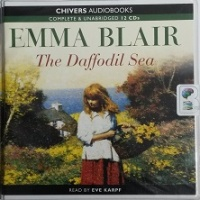 The Daffodil Sea written by Emma Blair performed by Eve Karpf on CD (Unabridged)