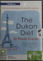 The Dukan Diet written by Dr Pierre Dukan performed by Nicholas Bell on MP3CD (Unabridged)