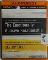 The Emotionally Abusive Relationship written by Beverly Engel performed by Deanna Hurst on MP3 CD (Unabridged)