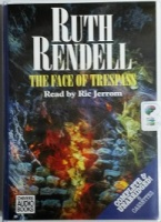 The Face of Trespass written by Ruth Rendell performed by Ric Jerrom on Cassette (Unabridged)