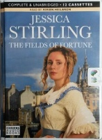 The Fields of Fortune written by Jessica Stirling performed by Vivien Heilbron on Cassette (Unabridged)