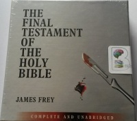 The Final Testament of the Holy Bible written by James Frey performed by Trevor White on CD (Unabridged)