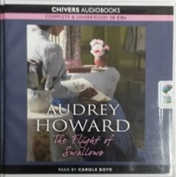 The Flight of Swallows written by Audrey Howard performed by Carole Boyd on CD (Unabridged)