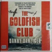 The Goldfish Club written by Danny Danziger performed by Sean Barrett on CD (Unabridged)