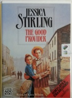 The Good Provider written by Jessica Stirling performed by Kara Wilson on Cassette (Unabridged)