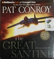 The Great Santini written by Pat Conroy performed by Dick Hill on CD (Unabridged)