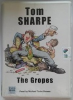 The Gropes written by Tom Sharpe performed by Michael Tudor Barnes on Cassette (Unabridged)