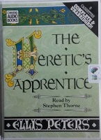 The Heretic's Apprentice written by Ellis Peters performed by Stephen Thorne on Cassette (Unabridged)