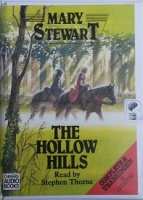 The Hollow Hills written by Mary Stewart performed by Stephen Thorne on Cassette (Unabridged)