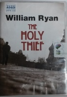 The Holy Thief written by William Ryan performed by Sean Barrett on MP3 CD (Unabridged)