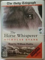 The Horse Whisperer written by Nicholas Evans performed by William Dufris on Cassette (Unabridged)
