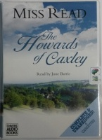 The Howards of Caxley written by Mrs Dora Saint as Miss Read performed by June Barrie on Cassette (Unabridged)