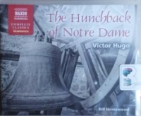 The Hunchback of Notre Dame written by Victor Hugo performed by Bill Homewood on CD (Unabridged)