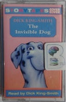 The Invisible Dog written by Dick King-Smith performed by Dick King-Smith on Cassette (Unabridged)
