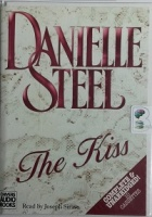 The Kiss written by Danielle Steel performed by Joseph Siravo on Cassette (Unabridged)