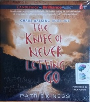 The Knife of Never Letting Go written by Patrick Ness performed by Nick Podehl on CD (Unabridged)