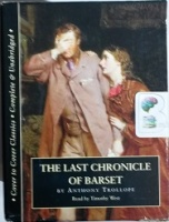 The Last Chronicle of Barset written by Anthony Trollope performed by Timothy West on Cassette (Unabridged)