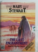 The Last Enchantment written by Mary Stewart performed by Stephen Thorne on Cassette (Unabridged)