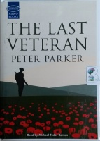 The Last Veteran written by Peter Parker performed by Michael Tudor Barnes on Cassette (Unabridged)