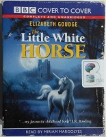 The Little White Horse written by Elizabeth Goudge performed by Miriam Margolyes on Cassette (Unabridged)