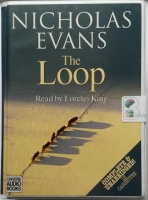 The Loop written by Nicholas Evans performed by Lorelei King on Cassette (Unabridged)
