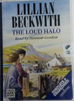 The Loud Halo written by Lillian Beckworth performed by Hannah Gordon on Cassette (Unabridged)