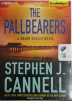 The Pallbearers written by Stephen J. Cannell performed by Scott Brick on CD (Unabridged)