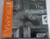 The Pickwick Papers - BBC Drama written by Charles Dickens performed by BBC Full Cast Dramatisation on CD (Abridged)