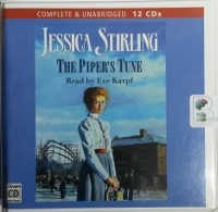 The Piper's Tune written by Jessica Stirling performed by Eve Karpf on CD (Unabridged)
