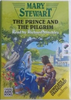 The Prince and The Pilgrim written by Mary Stewart performed by Richard Mitchley on Cassette (Unabridged)