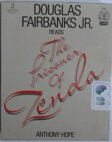 The Prisoner of Zenda written by Anthony Hope performed by Douglas Fairbanks Jr. on Cassette (Abridged)