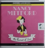 The Pursuit of Love written by Nancy Mitford performed by Emilia Fox on CD (Unabridged)