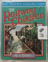 The Railway Children written by E Nesbit performed by Victoria Carling, Daniel Ison, Kate McEnery and Frances Jeater on Cassette (Abridged)