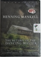 The Return of the Dancing Master written by Henning Mankell performed by Grover Gardner on MP3 CD (Unabridged)