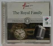 The Royal Family written by Various Famous Royals performed by King George V, Prince Edward, King Edward VIII and King George VI on CD (Abridged)