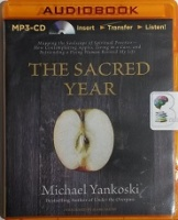 The Sacred Year written by Michael Yankoski performed by Mark Smeby on MP3CD (Unabridged)