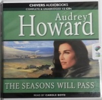 The Seasons Will Pass written by Audrey Howard performed by Carole Boyd on CD (Unabridged)