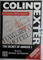 The Secret of Annexe 3 written by Colin Dexter performed by Michael Pennington on Cassette (Unabridged)