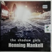 The Shadow Girls written by Henning Mankell performed by Sean Barrett on CD (Unabridged)