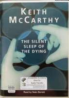 The Silent Sleep of the Dying written by Keith McCarthy performed by Sean Barrett on Cassette (Unabridged)