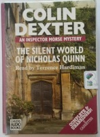 The Silent World of Nicholas Quinn written by Colin Dexter performed by Terrence Hardiman on Cassette (Unabridged)
