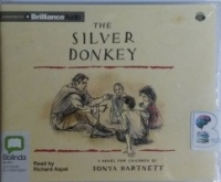 The Silver Donkey written by Sonya Hartnett performed by Richard Aspel on CD (Unabridged)
