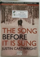 The Song Before It Is Sung written by Justin Cartwright performed by Steven Pacey on Cassette (Unabridged)