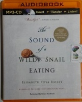 The Sound of a Wild Snail Eating written by Elizabeth Tova Bailey performed by Renee Raudman on MP3CD (Unabridged)