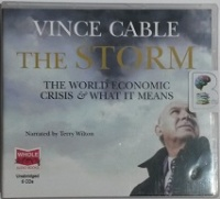 The Storm - The World Economic Crisis and What It Means written by Vince Cable performed by Terrry Wilton on CD (Unabridged)