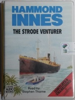The Strode Venturer written by Hammond Inness performed by Stephen Thorne on Cassette (Unabridged)
