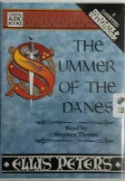 The Summer of the Danes written by Ellis Peters performed by Stephen Thorne on Cassette (Unabridged)