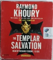 The Templar Salvation written by Raymond Khoury performed by Richard Ferrone on CD (Unabridged)