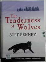 The Tenderness of Wolves written by Stef Penney performed by Sally Armstrong and Adam Sims on Cassette (Unabridged)